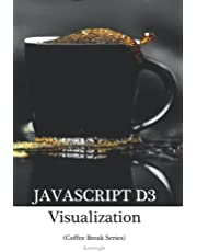 JavaScript D3 in 20 Minutes: (Coffee Break Series)