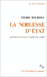 La noblesse d'Etat par Pierre Bourdieu