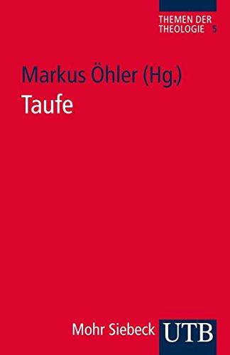 Taufe (Themen der Theologie, Band 3661)