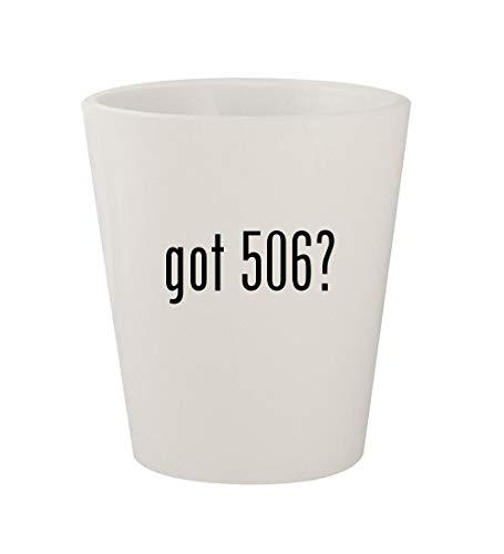 got 506? - Ceramic White 1.5oz Shot Glass