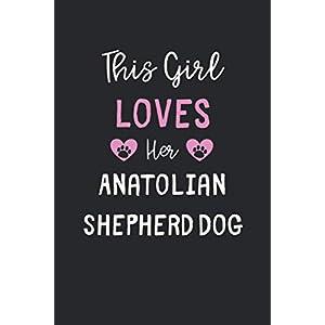 This Girl Loves Her Anatolian Shepherd Dog: Lined Journal, 120 Pages, 6 x 9, Funny Anatolian Shepherd Dog Gift Idea, Black Matte Finish (This Girl Loves Her Anatolian Shepherd Dog Journal) 4