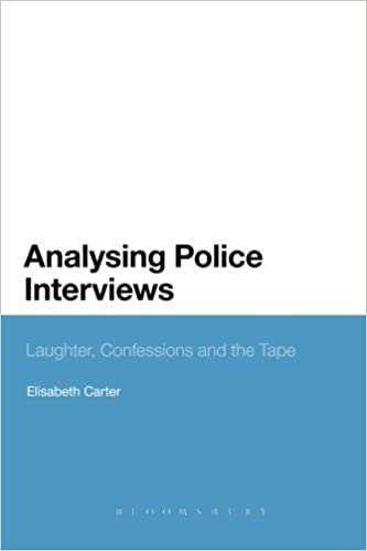 Analysing Police Interviews: Laughter, Confessions and the Tape Reprint edition by Carter, Elisabeth (2013)