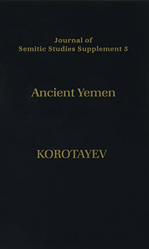 Ancient Yemen: Some General Trends of the Evolution of the Sabaic Language and Sabaean Culture (Journal of Semitic Studies Supplement) by Brand: Oxford University Press