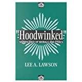 Hood Winked : Significance of Morals and Ethics, Lawson, Lee, 0533140234