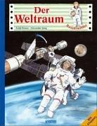 Der Weltraum Gebundenes Buch – 5. Juli 2004 Antje Bones Alexander Jung Gerlinde Conrad Xenos