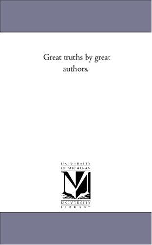 Read Online Great truths by great authors. PDF