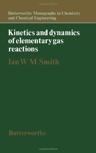 Kinetics and Dynamics of Elementary Gas Reactions (Butterworths monographs in chemistry and chemical engineering)