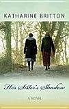 Her Sister's Shadow, Katharine Britton, 1611732530