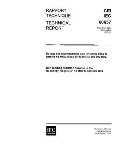 Mhz Frequency Range (IEC 60657 Ed. 1.0 b:1979, Non-ionizing radiation hazards in the frequency range from 10 MHz to 300 000 MHz)
