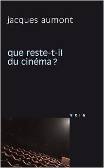 Que Reste-T-Il Du Cinema? (Philosophie Et Cinema)