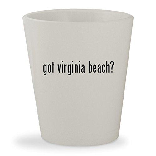 got virginia beach? - White Ceramic 1.5oz Shot Glass
