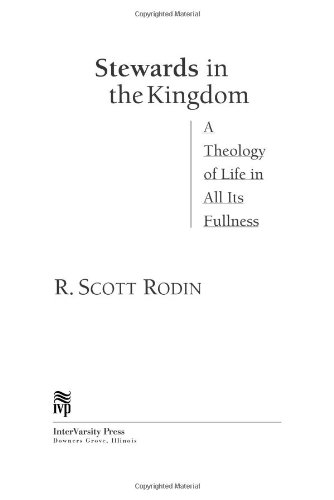 Download Stewards in the Kingdom: A Theology of Life in All Its Fullness PDF