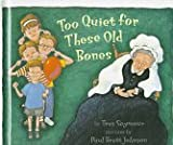 Too Quiet for These Old Bones, Tres Seymour, 0531330524