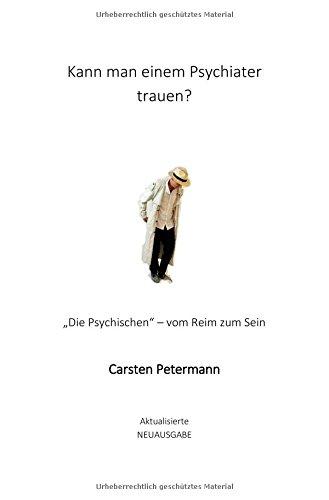 """Kann man einem Psychiater trauen?: """"Die Psychischen"""" – vom Reim zum Sein"""