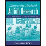 Improving Schools Through Action Research : A Comprehensive Guide for Educators and What Every Teacher Should Know about Action Research Package, Hendricks and Hendricks, Cher C., 0136100252