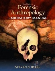 Forensic Anthropology Laboratory Manual: To Be Used in Conjunction with Introduction to Forensic Anthropology, Fourth Ed