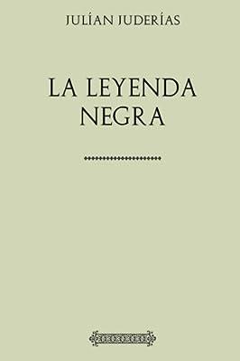 Colección Julían Juderías. La leyenda negra: Amazon.es: Juderías ...