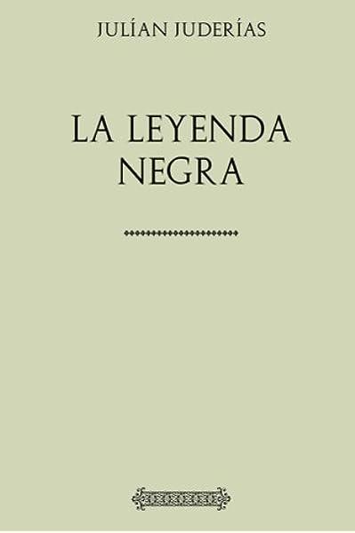 Colección Julían Juderías. La leyenda negra: Amazon.es: Juderías, Julían: Libros
