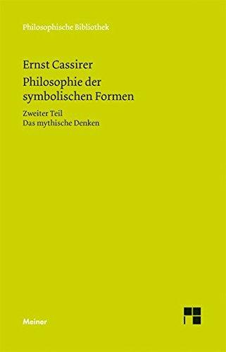 Philosophie der symbolischen Formen: Zweiter Teil - Das mythische Denken Taschenbuch – 1. März 2010 Birgit Recki Ernst Cassirer Claus Rosenkranz Meiner