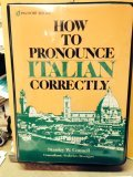 How to Pronounce Italian Correctly, Stanley W. Connell, 084428114X