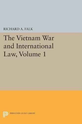 The Vietnam War and International Law, Volume 1 (American Society of International Law) by Princeton University Press