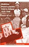 Medicine, Disease and the State in Ireland, 1650-1940, , 1859182305