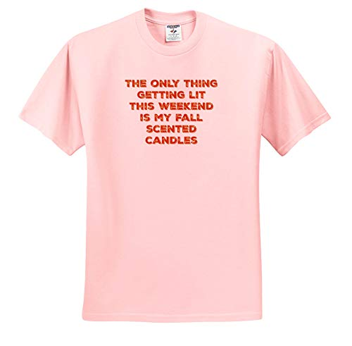3dRose Merchant-Quote - Image of The Only Thing Getting Lit This Weekend is My Fall Quote - T-Shirts - Toddler Light-Pink-T-Shirt (3T) (ts_293477_48) -
