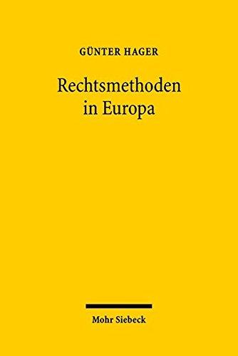 Rechtsmethoden in Europa Gebundenes Buch – 1. April 2009 Günter Hager Mohr Siebeck 3161498410 Deutschland