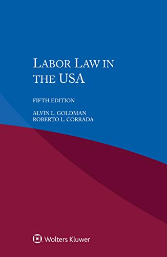 Labour Law in the USA por Alvin L. Goldman,Roberto L. Corrada