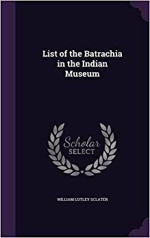 Book List of the Batrachia in the Indian Museum