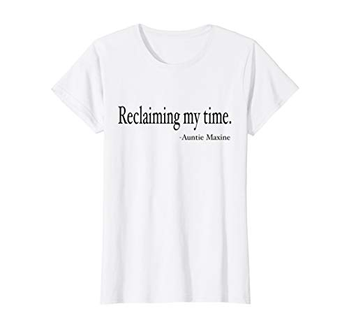 Womens Maxine Waters Shirt Reclaiming My Time Funny Political -
