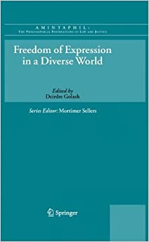 Freedom of Expression in a Diverse World (AMINTAPHIL: The Philosophical Foundations of Law and Justice)
