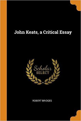 English Essays Samples John Keats A Critical Essay Robert Bridges  Amazoncom  Books Pay And Find Someone Write Assignment also Help Writing Ptlls Assignments John Keats A Critical Essay Robert Bridges  Amazon  Proposal Essay Outline