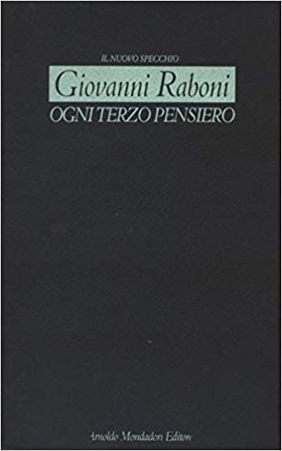 Amazon.it: Ogni terzo pensiero - Raboni, Giovanni - Libri