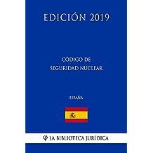 Código de Seguridad Nuclear (España) (Edición 2019) (Spanish Edition)