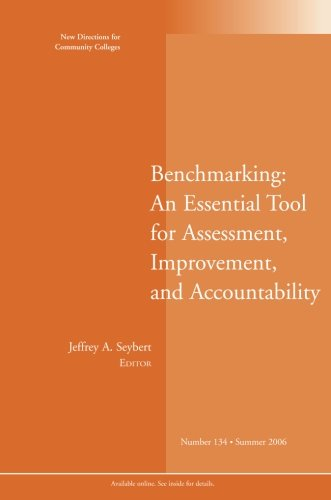 Benchmarking: An Essential Tool for Assessment, Improvement, and Accountability: New Directions for Community Colleges,