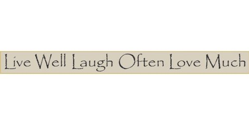 Live Well Laugh Often Love Much 36