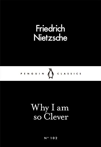 Why I Am So Clever (Penguin Little Black Classics)