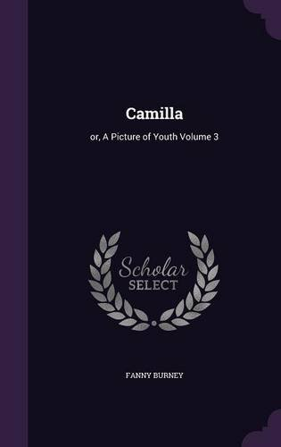 Camilla: or, A Picture of Youth Volume 3 pdf epub