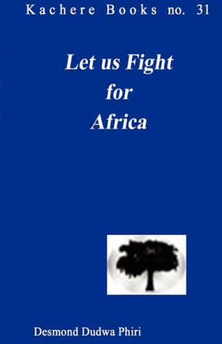 Let us Fight for Africa. A Play based on the John Chilembwe Rising of 1915 by Kachere Series