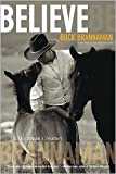 img - for Believe: A Horseman's Journey by Buck Brannaman, William Reynolds book / textbook / text book