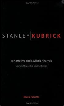 Stanley Kubrick: A Narrative and Stylistic Analysis 2nd (second) Edition by Falsetto, Mario published by Praeger (2001)