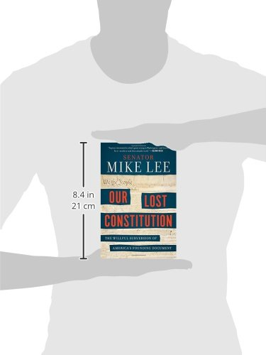 17f140be91b Our Lost Constitution  The Willful Subversion of America s Founding  Document  Mike Lee  9780143108405  Amazon.com  Books