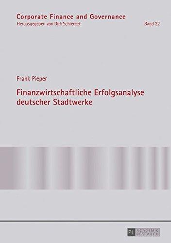 Finanzwirtschaftliche Erfolgsanalyse deutscher Stadtwerke (Corporate Finance and Governance, Band 22) Gebundenes Buch – 14. Oktober 2016 Frank Pieper Peter Lang GmbH 3631699271 Bundesrepublik Deutschland
