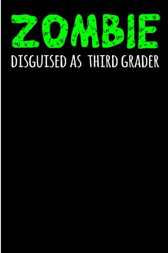 Zombie Disguised as Third Grader: 6x9 - Blank