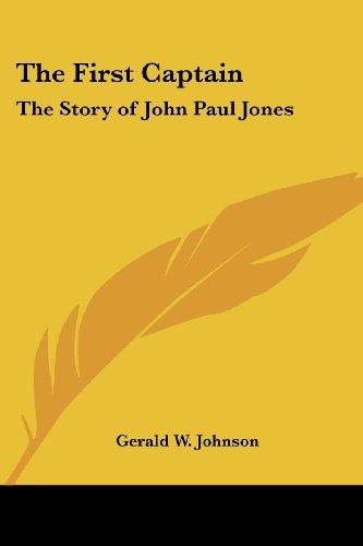 The First Captain: The Story of John Paul Jones