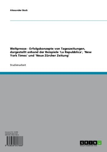 Weltpresse - Erfolgskonzepte von Tageszeitungen, dargestellt anhand der Beispiele 'La Repubblica', 'New York Times' und 'Neue Zürcher Zeitung' (German Edition)]()
