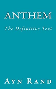 Anthem: The Definitive Text (Annotated) by [Rand, Ayn]