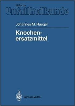 Knochenersatzmittel (Hefte zur Zeitschrift 'Der Unfallchirurg') (German Edition)
