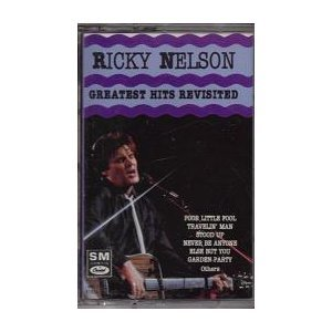Ricky Nelson Greatest Hits Revisited
